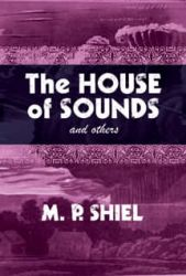 The House of Sounds And Others By M. P. Shiel